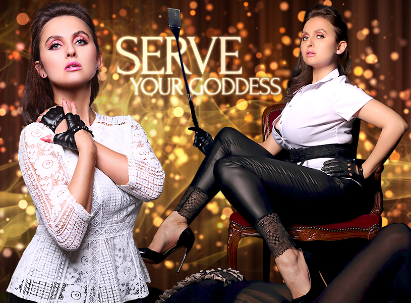 Serve your goddess